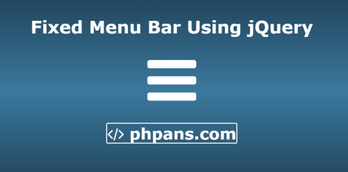 Fixed Menu Bar On Top When Scrolled Using jQuery