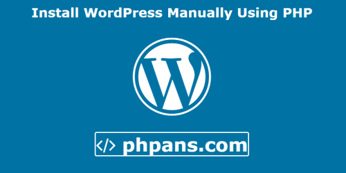 Install WordPress Manually Using PHP